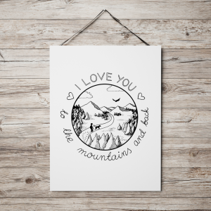 Plakat - I love you to the mountains and back